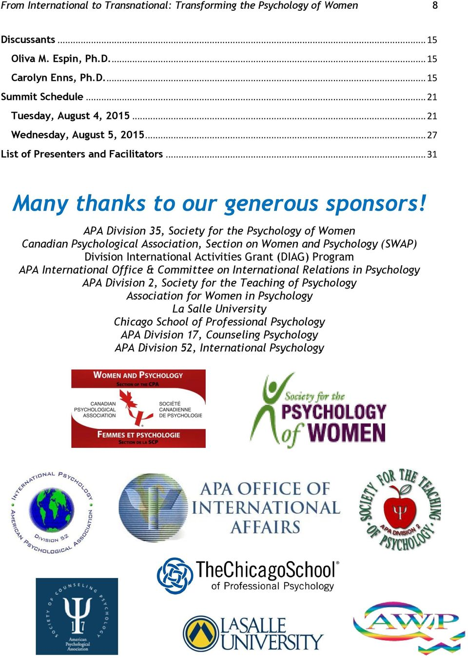 APA Division 35, Society for the Psychology of Women Canadian Psychological Association, Section on Women and Psychology (SWAP) Division International Activities Grant (DIAG) Program APA