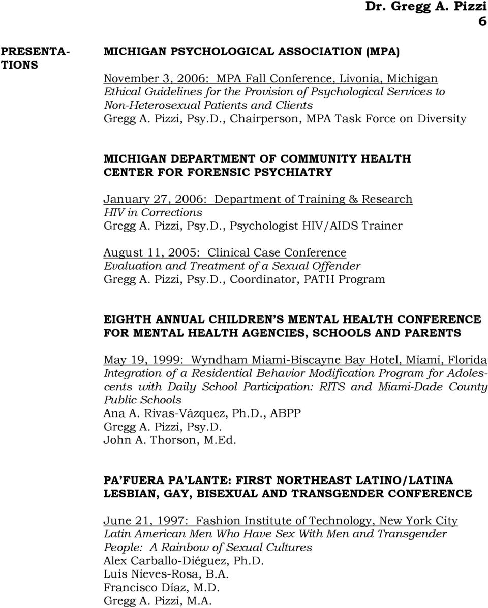 , Chairperson, MPA Task Force on Diversity MICHIGAN DEPARTMENT OF COMMUNITY HEALTH CENTER FOR FORENSIC PSYCHIATRY January 27, 2006: Department of Training & Research HIV in Corrections Gregg A.