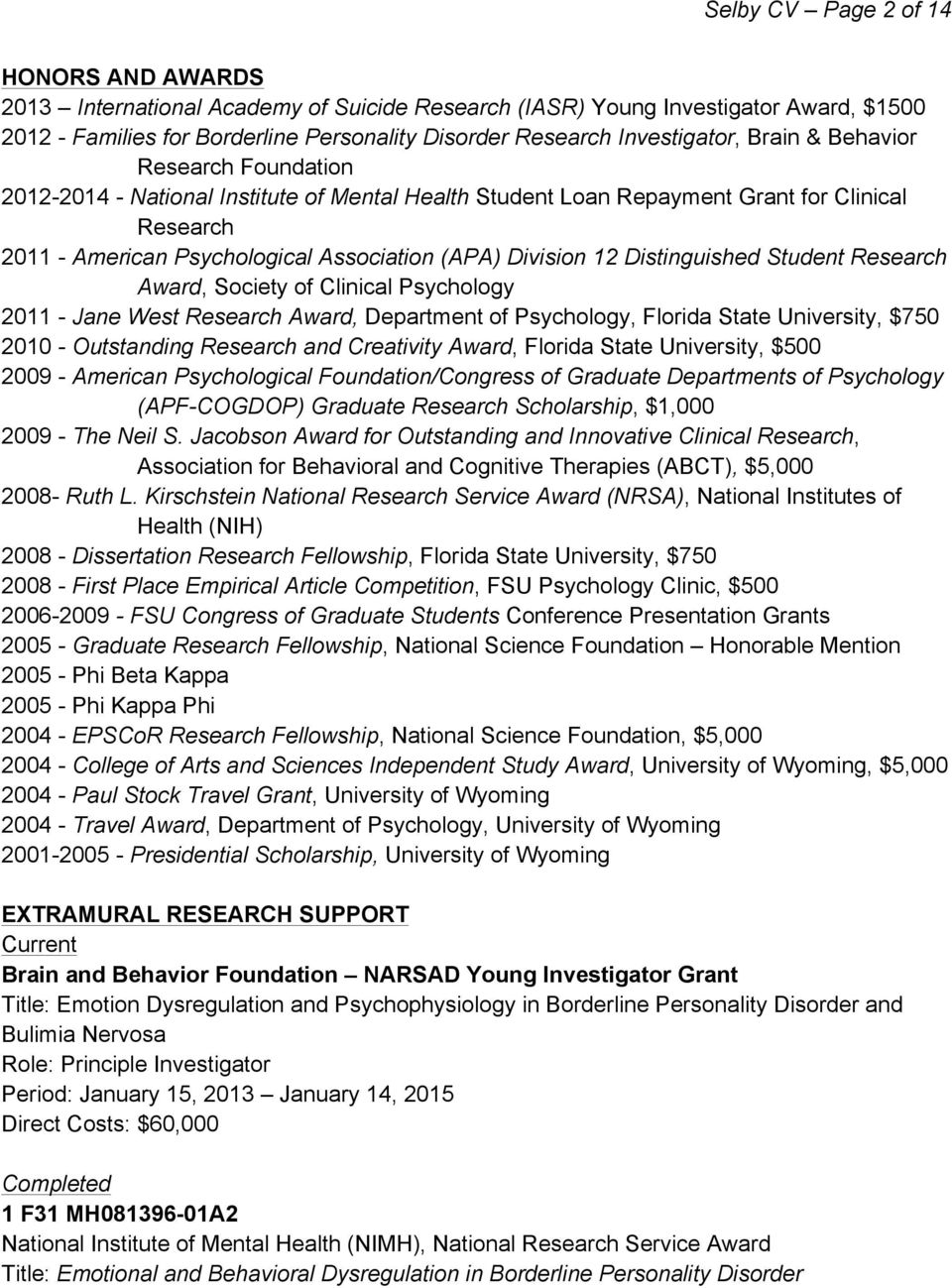 Division 12 Distinguished Student Research Award, Society of Clinical Psychology 2011 - Jane West Research Award, Department of Psychology, Florida State University, $750 2010 - Outstanding Research