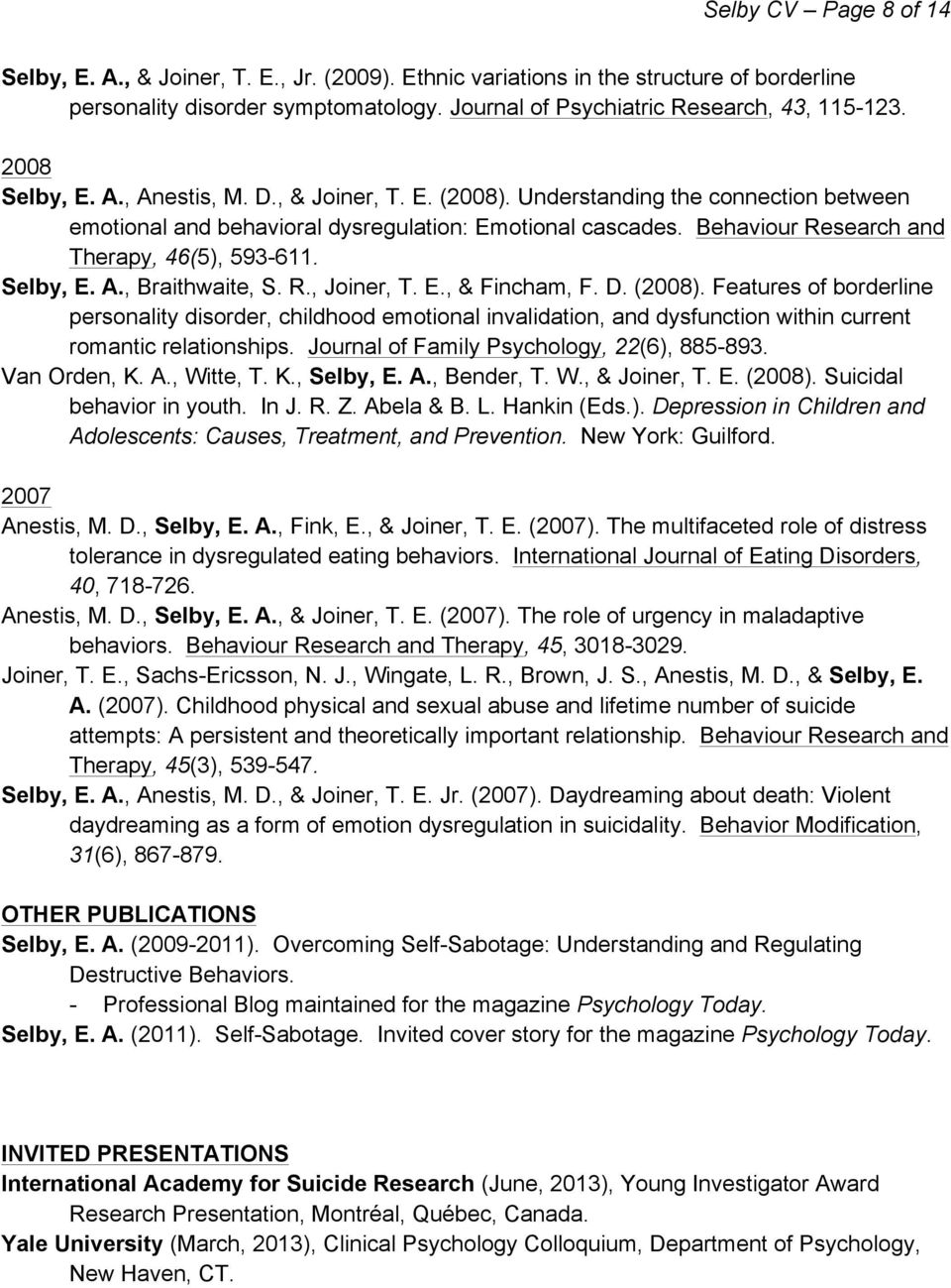 Behaviour Research and Therapy, 46(5), 593-611. Selby, E. A., Braithwaite, S. R., Joiner, T. E., & Fincham, F. D. (2008).