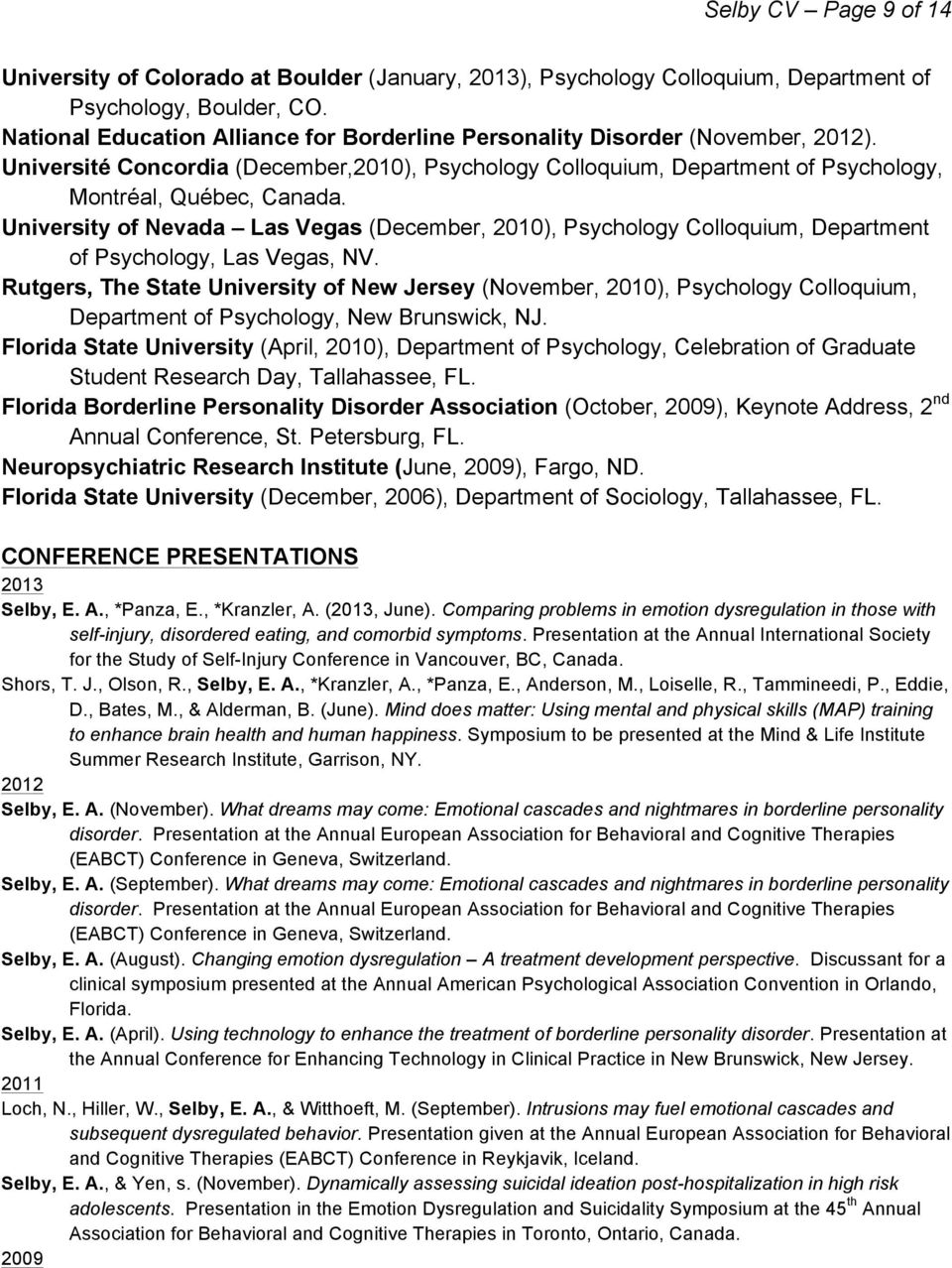 University of Nevada Las Vegas (December, 2010), Psychology Colloquium, Department of Psychology, Las Vegas, NV.