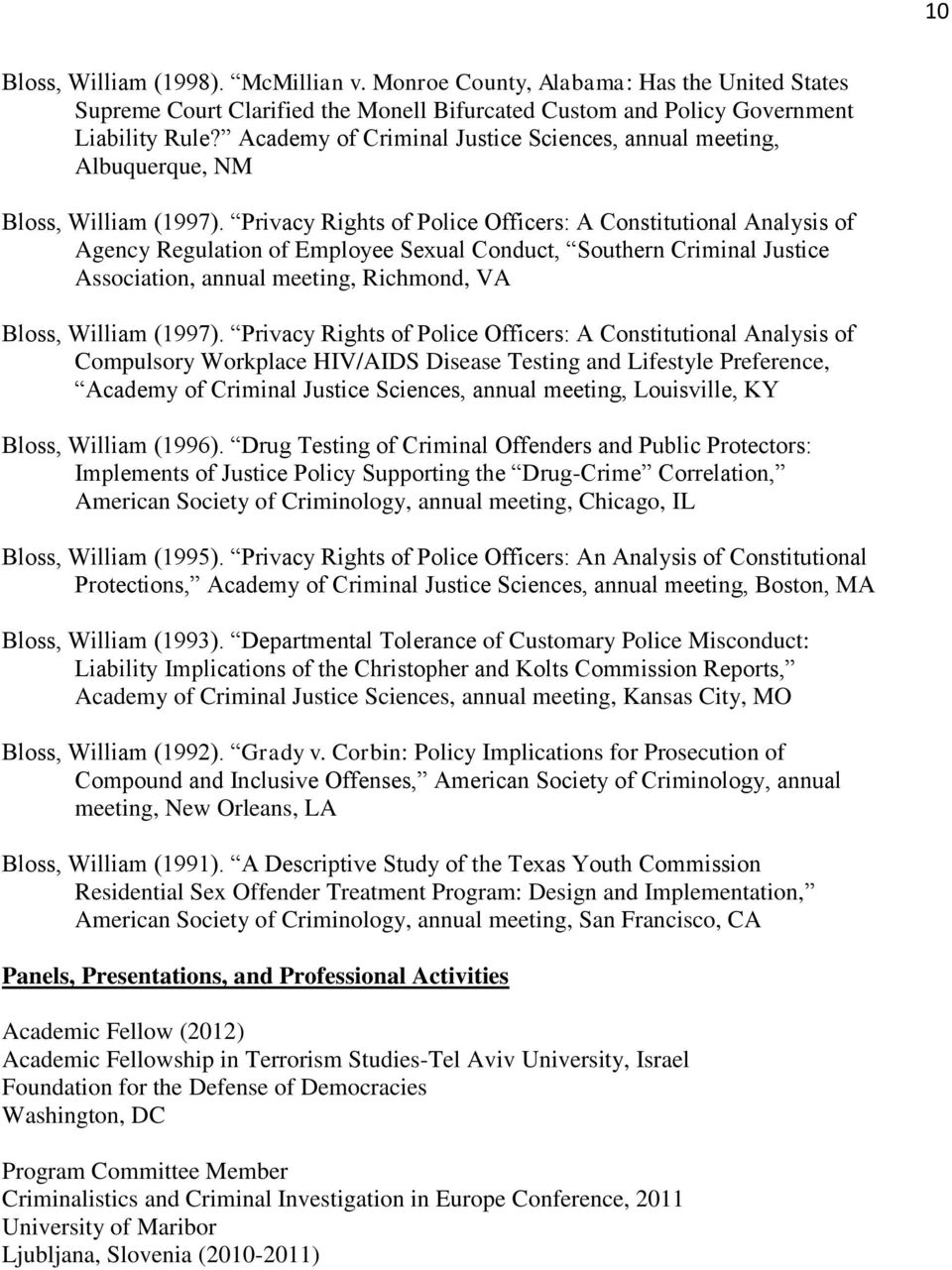 Privacy Rights of Police Officers: A Constitutional Analysis of Agency Regulation of Employee Sexual Conduct, Southern Criminal Justice Association, annual meeting, Richmond, VA Bloss, William (1997).