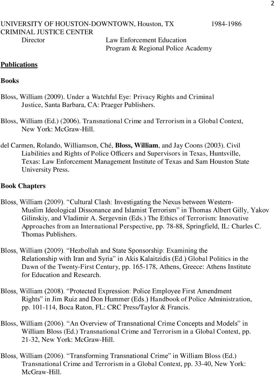 Transnational Crime and Terrorism in a Global Context, New York: McGraw-Hill. del Carmen, Rolando, Williamson, Ché, Bloss, William, and Jay Coons (2003).