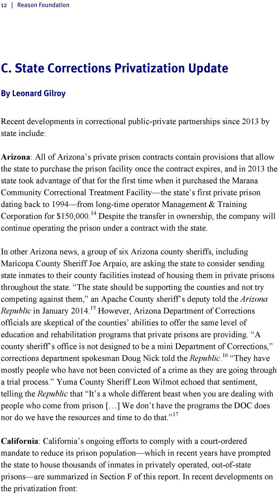 contracts contain provisions that allow the state to purchase the prison facility once the contract expires, and in 2013 the state took advantage of that for the first time when it purchased the