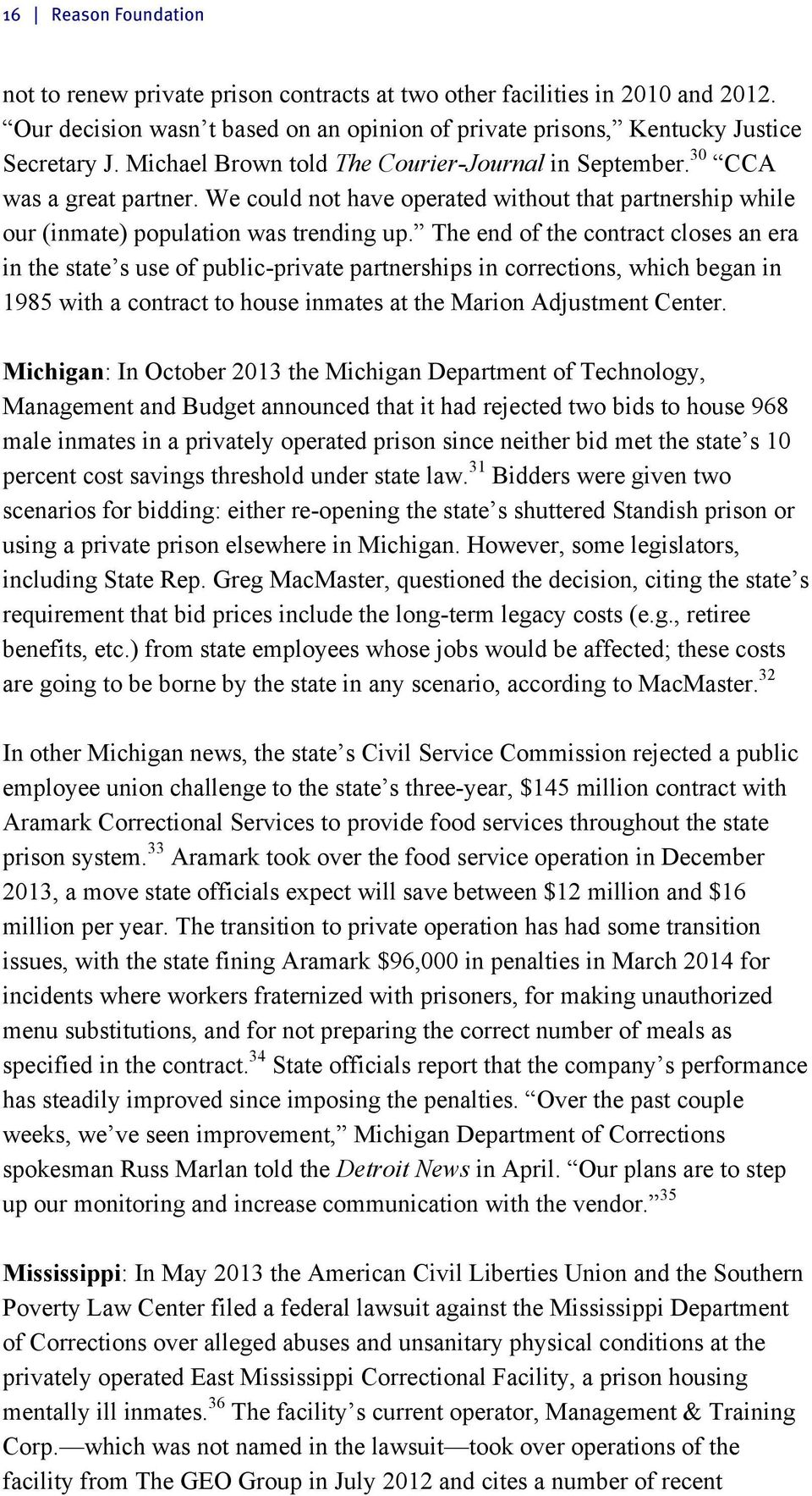 The end of the contract closes an era in the state s use of public-private partnerships in corrections, which began in 1985 with a contract to house inmates at the Marion Adjustment Center.
