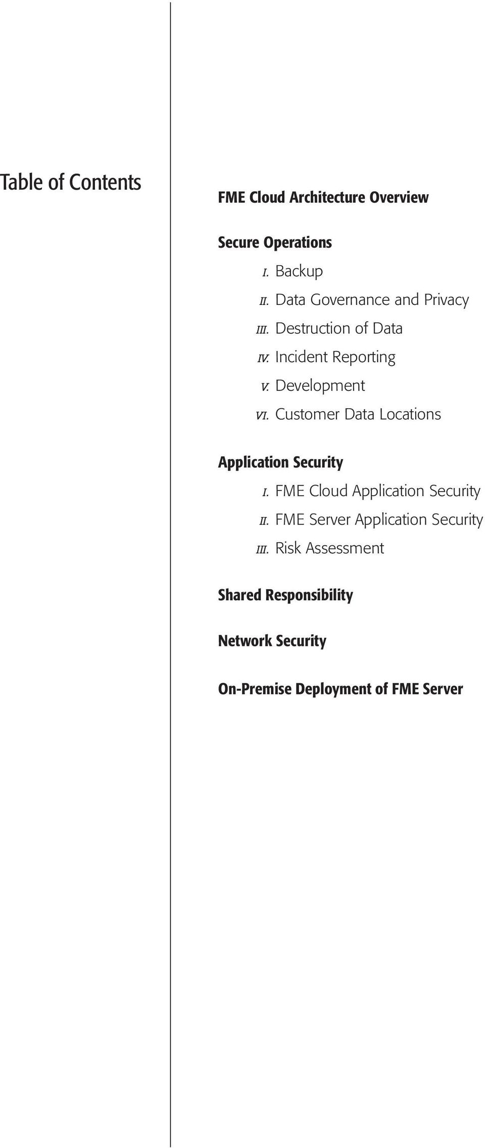 Customer Data Locations Application Security I. FME Cloud Application Security II.