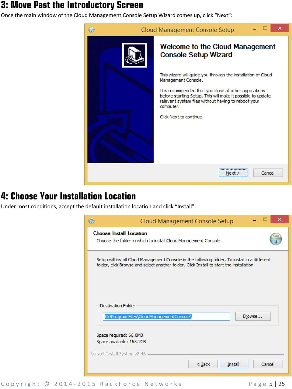 Installation Location Under most conditions, accept the default