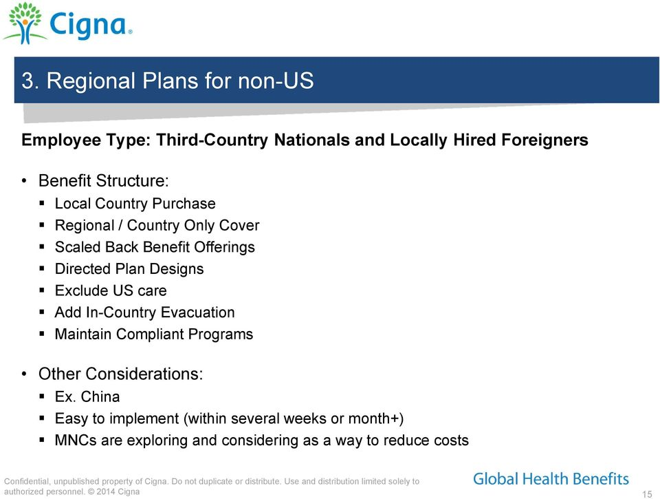 Designs Exclude US care Add In-Country Evacuation Maintain Compliant Programs Other Considerations: Ex.