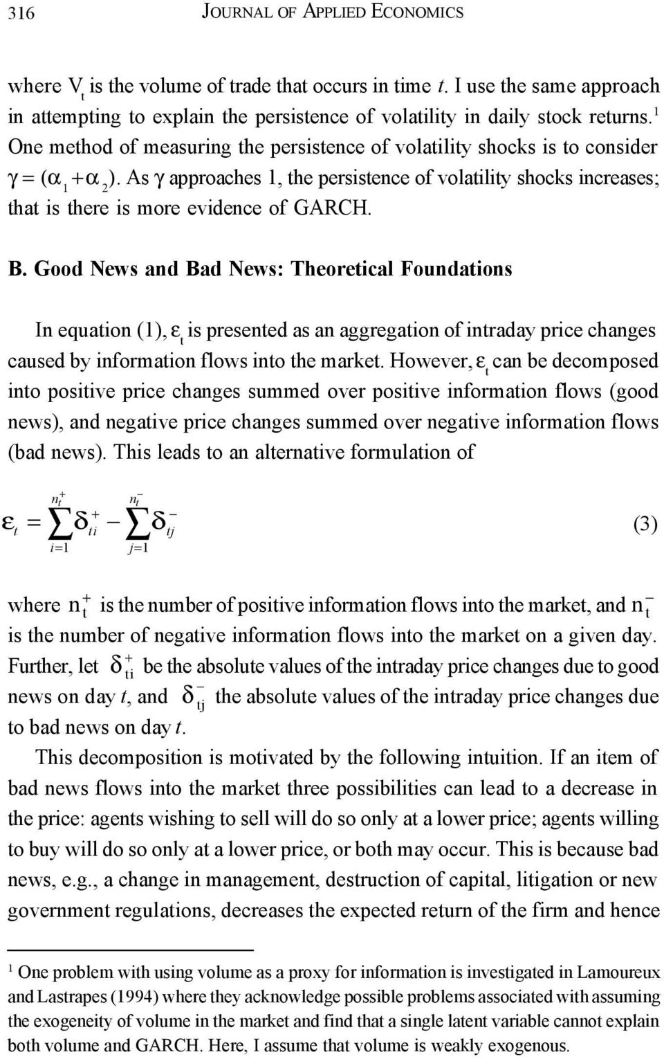 Good News and Bad News: Theoreical Foundaions In equaion (1), ε is presened as an aggregaion of inraday price changes caused by informaion flows ino he marke.