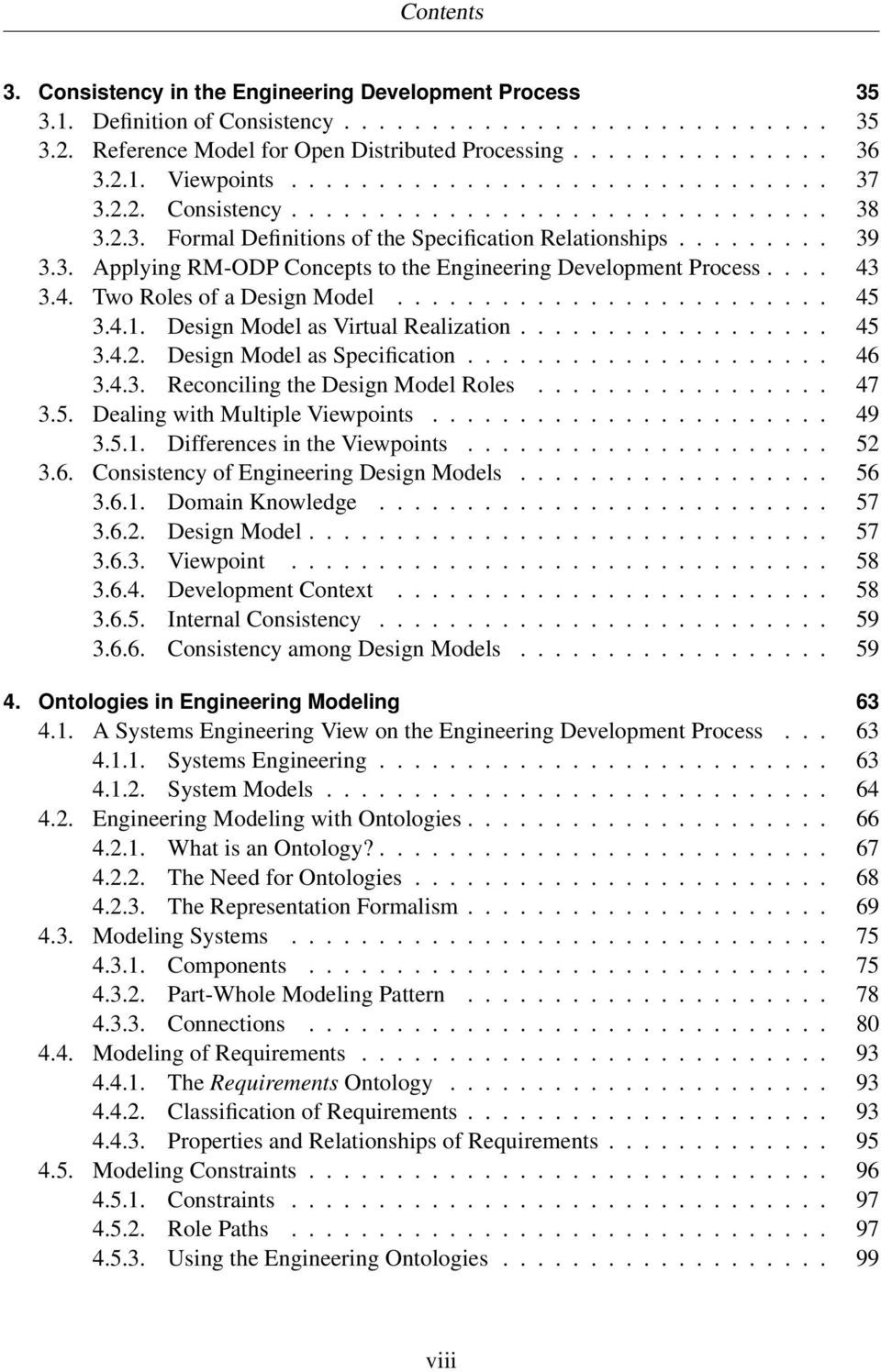 ... 43 3.4. Two Roles of a Design Model......................... 45 3.4.1. Design Model as Virtual Realization.................. 45 3.4.2. Design Model as Specification..................... 46 3.4.3. Reconciling the Design Model Roles.