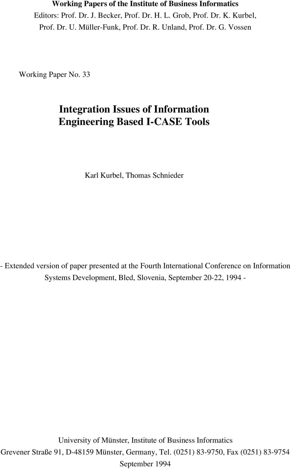 33 Integration Issues of Information Engineering Based I-CASE Tools Karl Kurbel, Thomas Schnieder - Extended version of paper presented at the Fourth