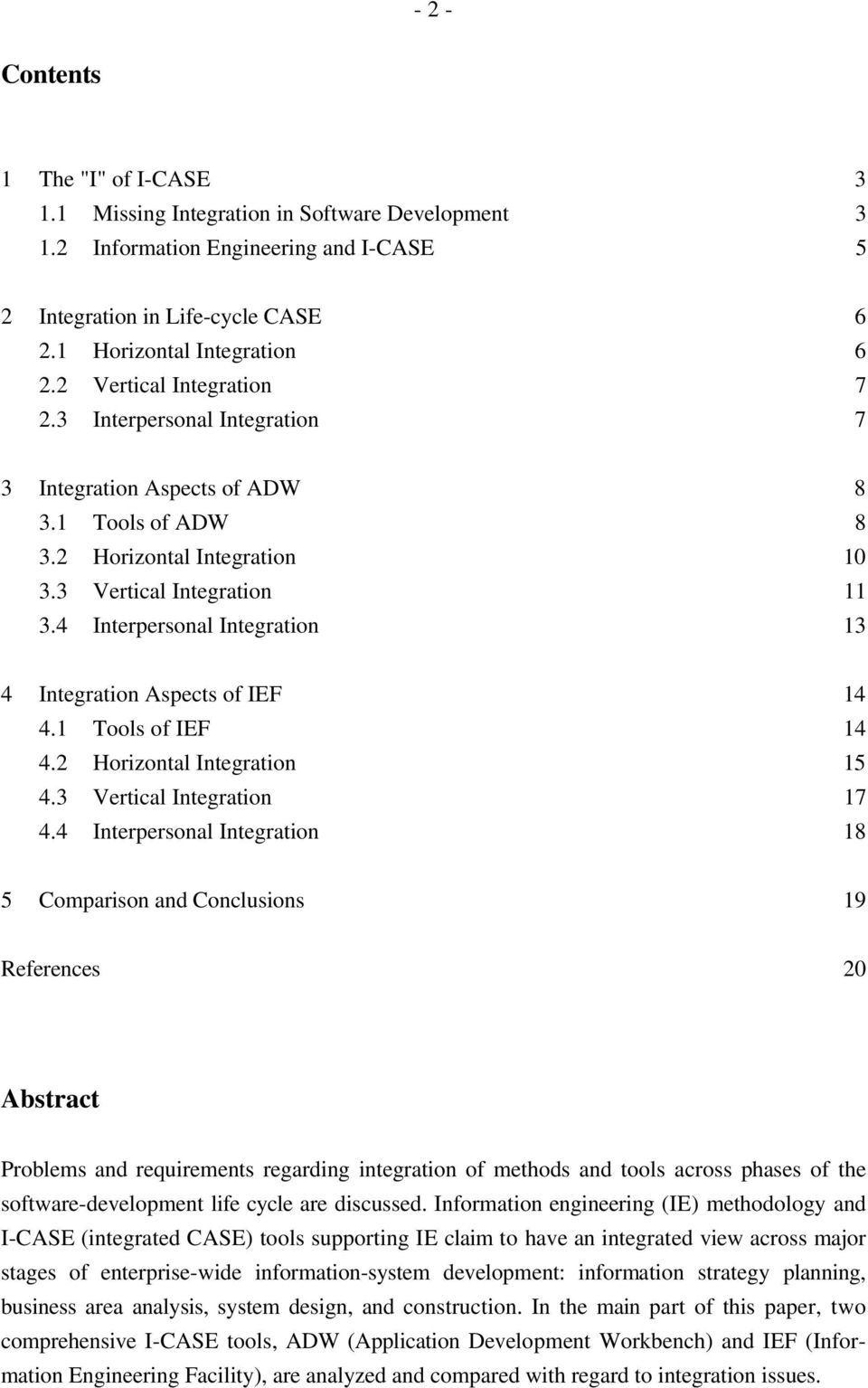 4 Interpersonal Integration 13 4 Integration Aspects of IEF 14 4.1 Tools of IEF 14 4.2 Horizontal Integration 15 4.3 Vertical Integration 17 4.