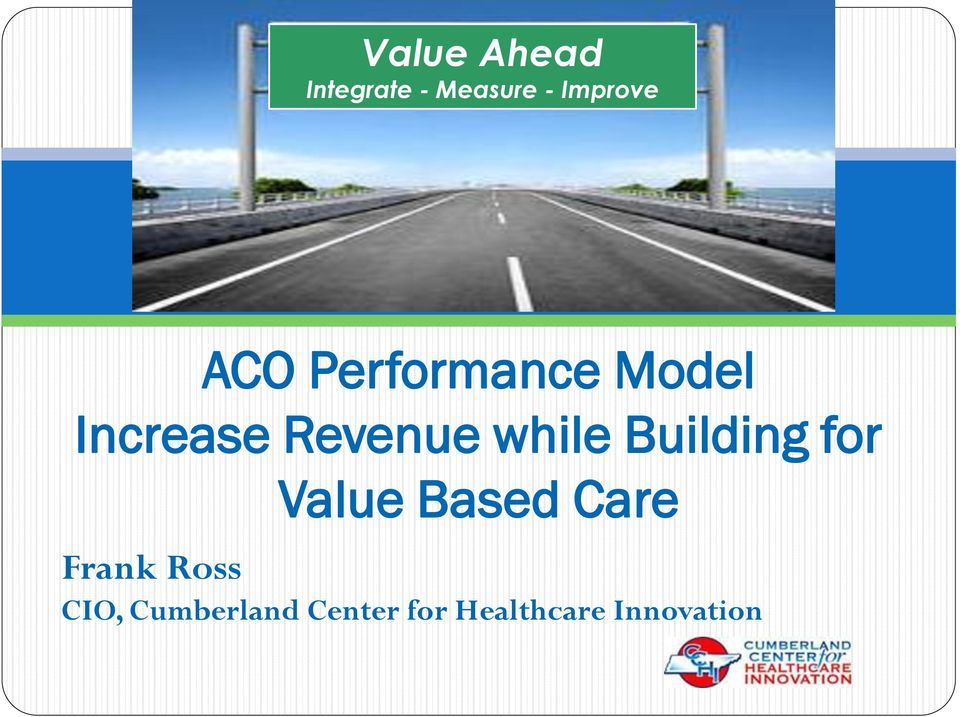 while Building for Value Based Care Frank