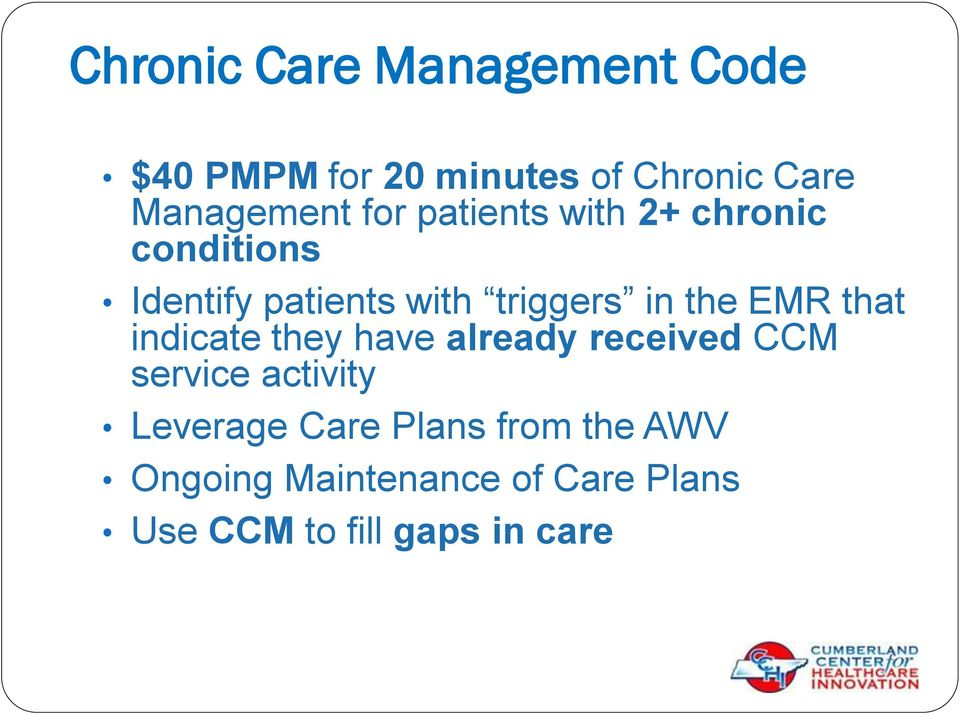 EMR that indicate they have already received CCM service activity Leverage Care