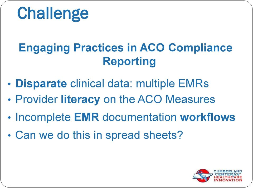 Provider literacy on the ACO Measures Incomplete