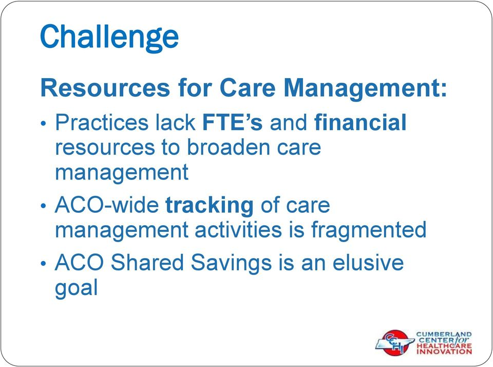 management ACO-wide tracking of care management