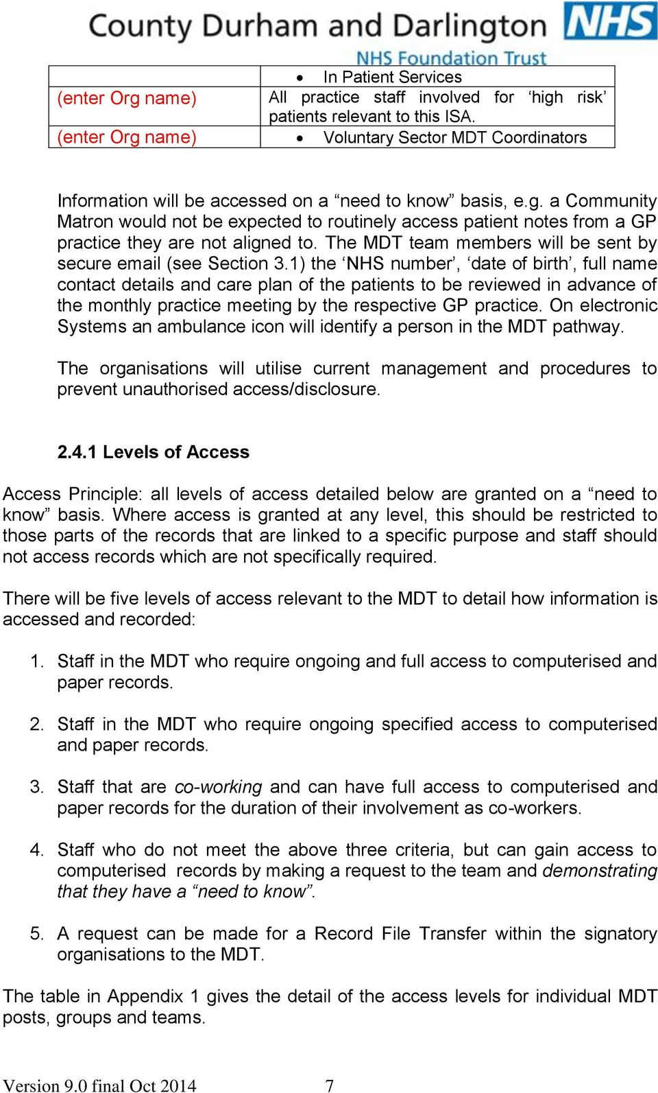 The MDT team members will be sent by secure email (see Section 3.