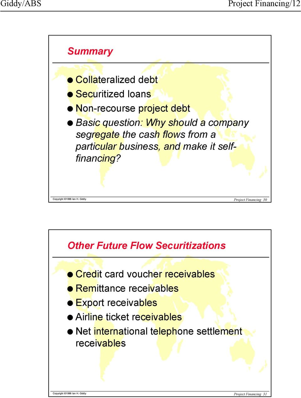 Giddy Project Financing 30 Other Future Flow Securitizations Credit card voucher receivables Remittance receivables Export