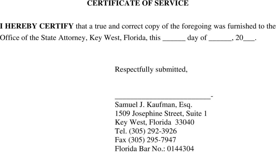 Respectfully submitted, - Samuel J. Kaufman, Esq.
