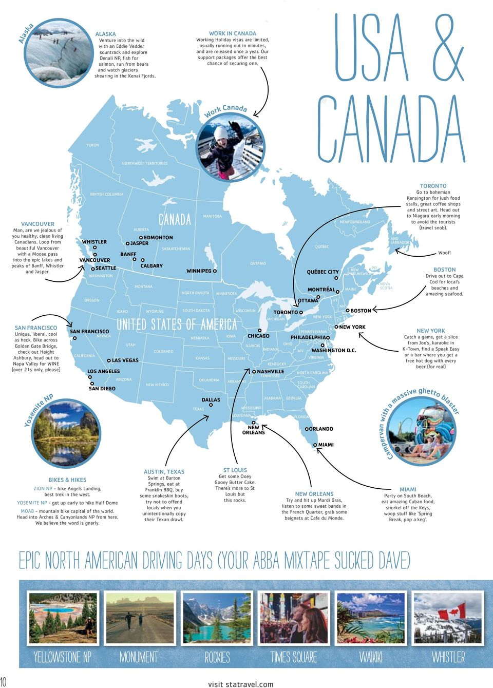 USA & YUKON Work Canada NUNAVUT CANADA NORTHWEST TERRITORIES OF AMERICA AII) VANCOUVER Man, are we jealous of you healthy, clean living Canadians.