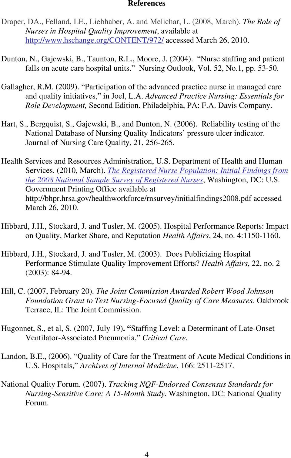 53-50. Gallagher, R.M. (2009). Participation of the advanced practice nurse in managed care and quality initiatives, in Joel, L.A.