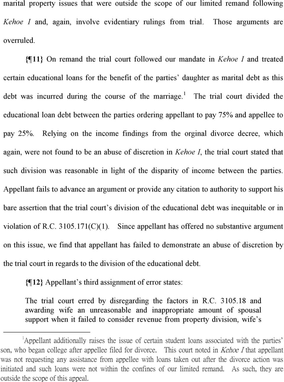 course of the marriage. 1 The trial court divided the educational loan debt between the parties ordering appellant to pay 75% and appellee to pay 25%.