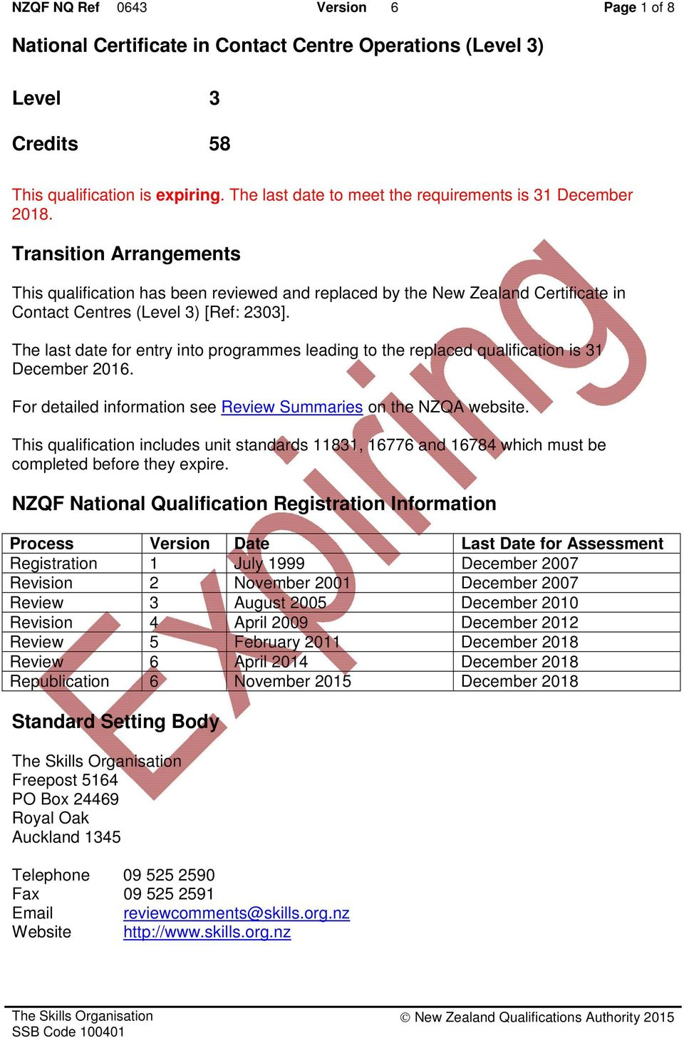 Transition Arrangements This qualification has been reviewed and replaced by the New Zealand Certificate in Contact Centres (Level 3) [Ref: 2303].
