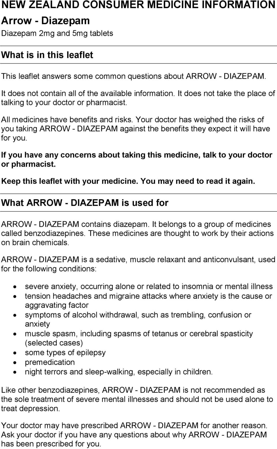 Your doctor has weighed the risks of you taking ARROW - DIAZEPAM against the benefits they expect it will have for you.