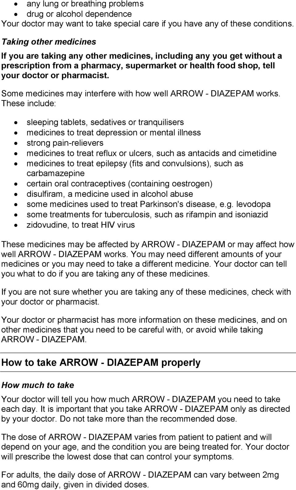 Some medicines may interfere with how well ARROW - DIAZEPAM works.