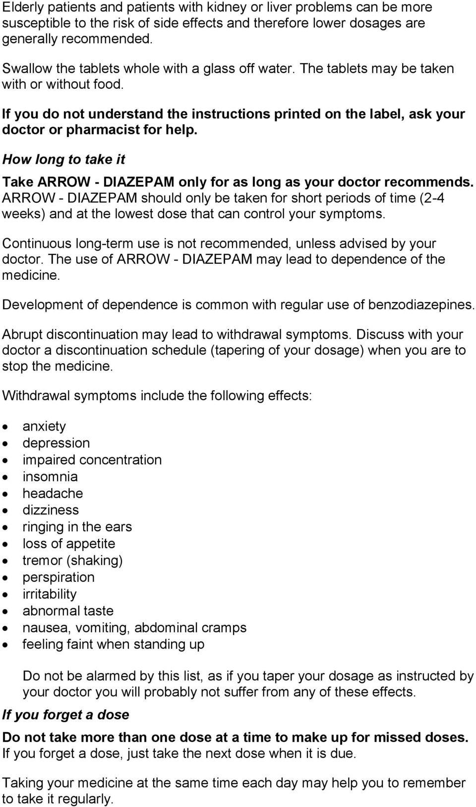 How long to take it Take ARROW - DIAZEPAM only for as long as your doctor recommends.