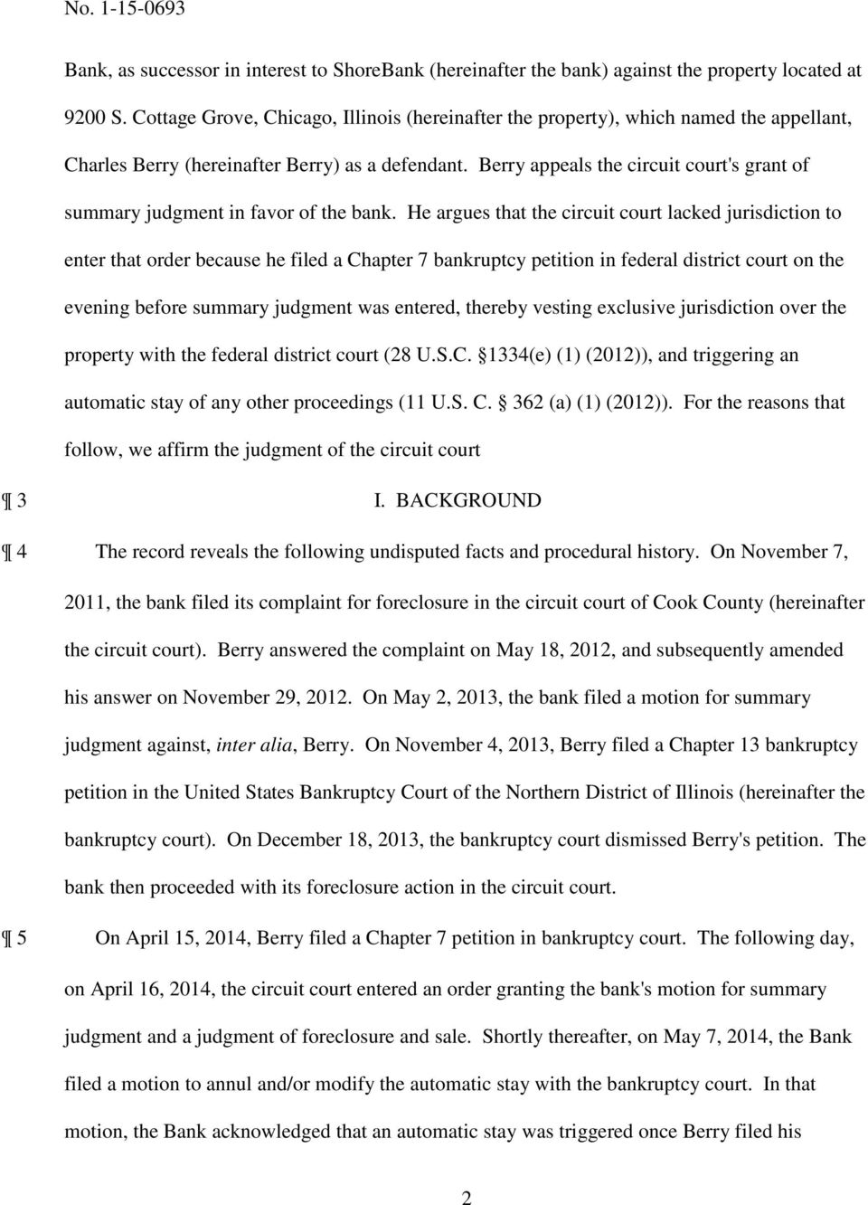 Berry appeals the circuit court's grant of summary judgment in favor of the bank.