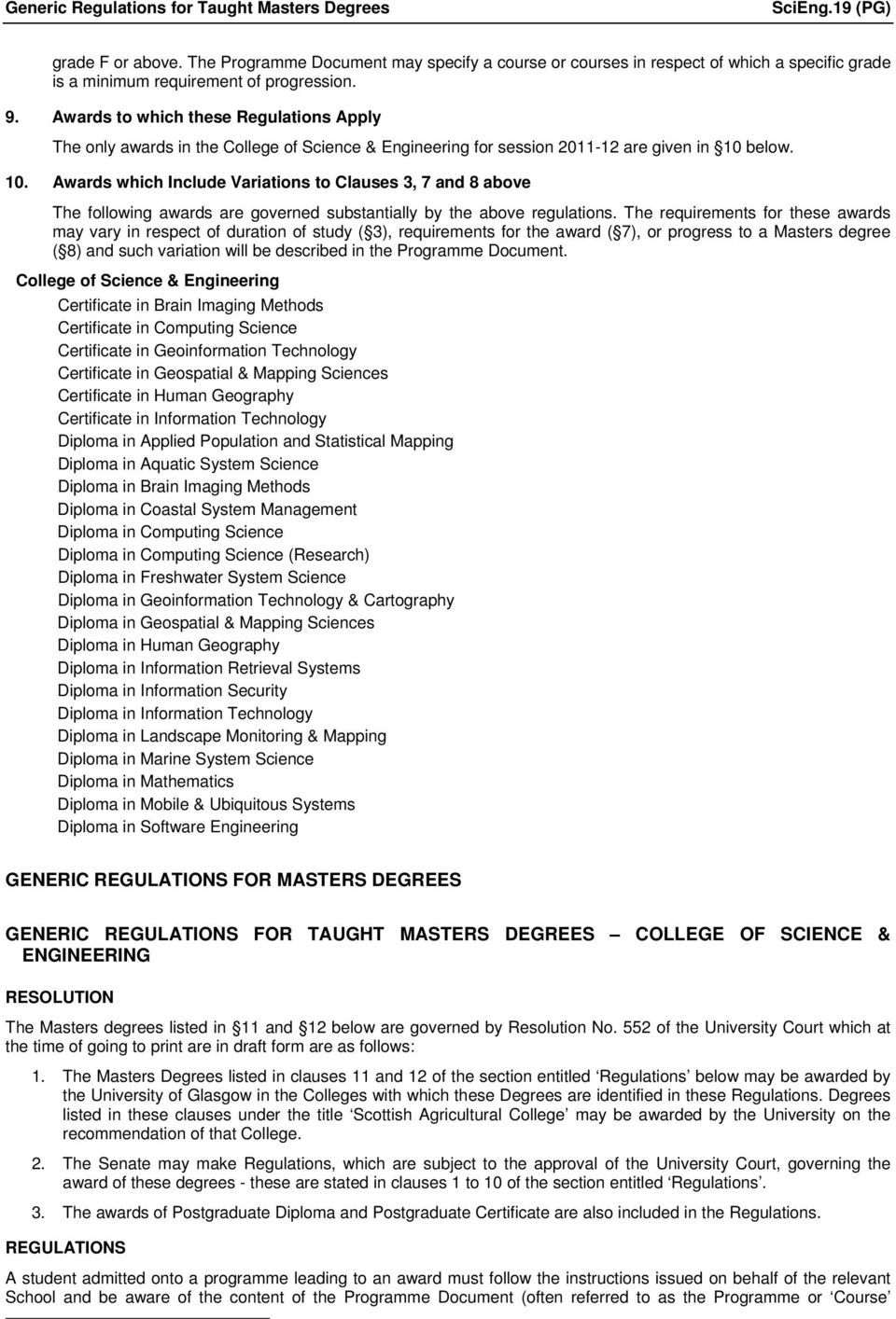 Awards to which these Regulations Apply The only awards in the College of Science & Engineering for session 2011-12 are given in 10