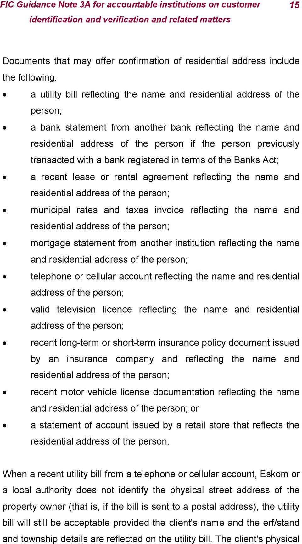 and residential address of the person; municipal rates and taxes invoice reflecting the name and residential address of the person; mortgage statement from another institution reflecting the name and