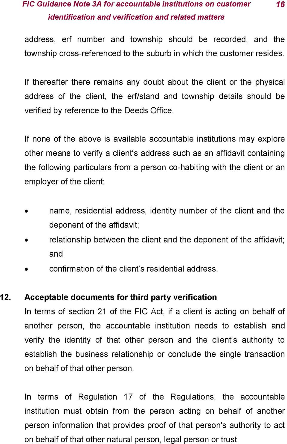 If none of the above is available accountable institutions may explore other means to verify a client s address such as an affidavit containing the following particulars from a person co-habiting