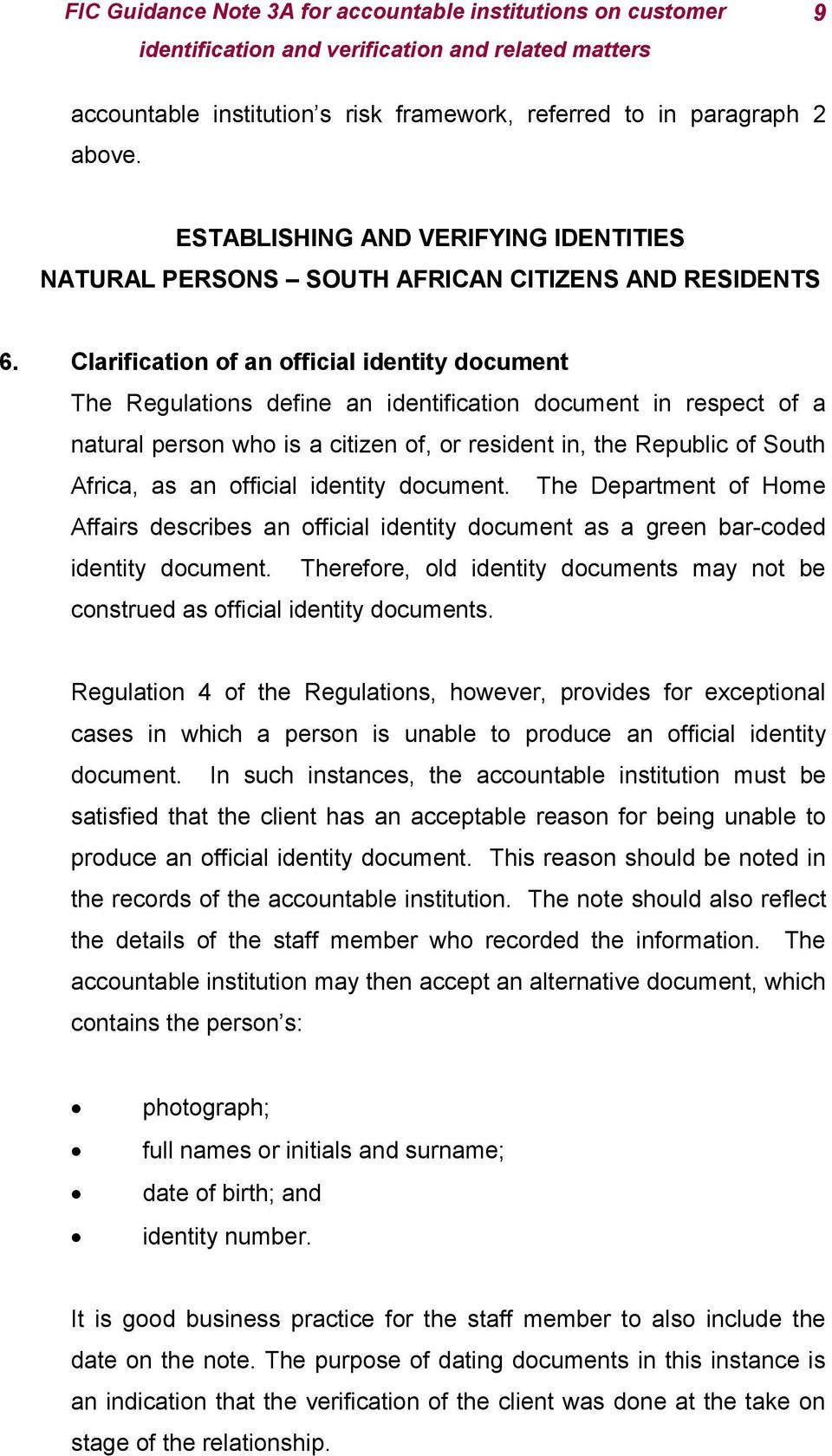 an official identity document. The Department of Home Affairs describes an official identity document as a green bar-coded identity document.