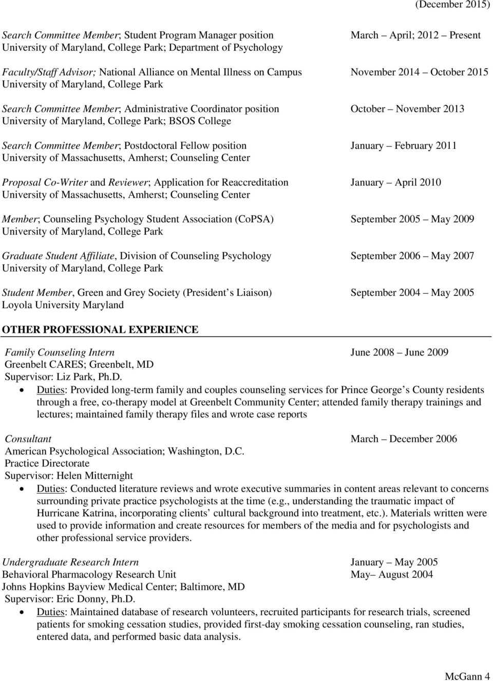 Center Proposal Co-Writer and Reviewer; Application for Reaccreditation January April 2010 ; Counseling Center Member; Counseling Psychology Student Association (CoPSA) September 2005 May 2009