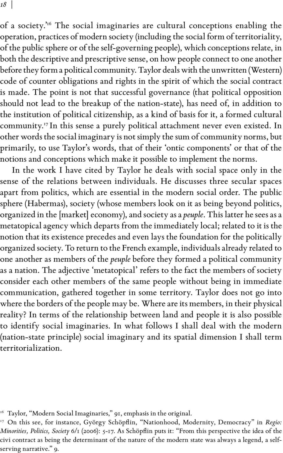 people), which conceptions relate, in both the descriptive and prescriptive sense, on how people connect to one another before they form a political community.