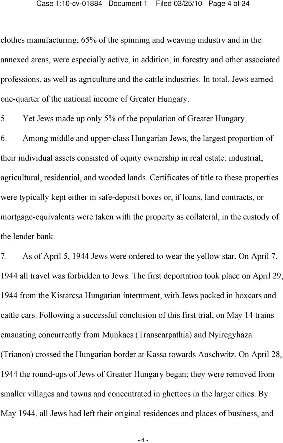 Yet Jews made up only 5% of the population of Greater Hungary. 6.