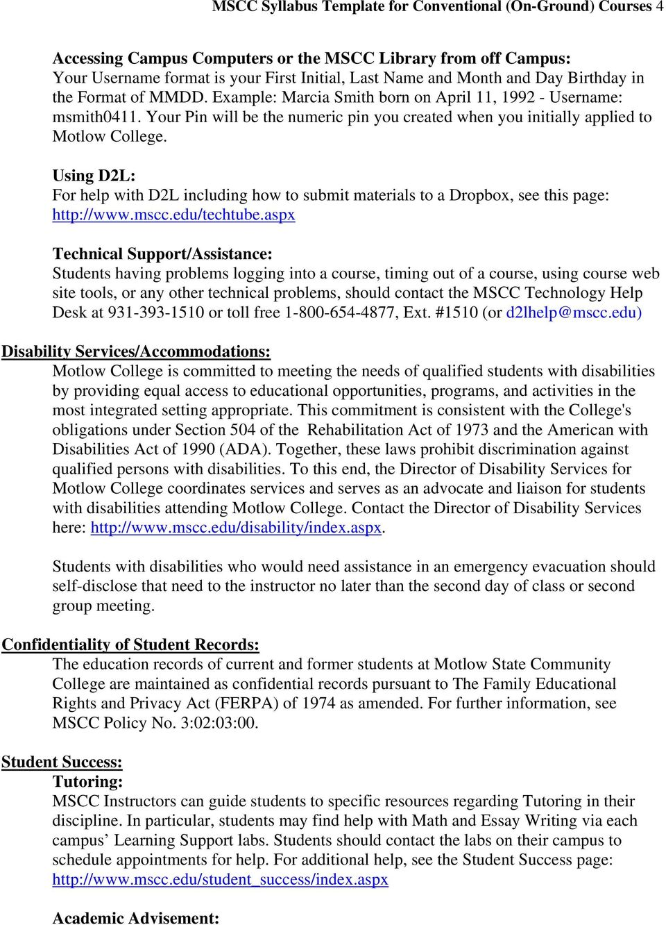 Using D2L: For help with D2L including how to submit materials to a Dropbox, see this page: http://www.mscc.edu/techtube.
