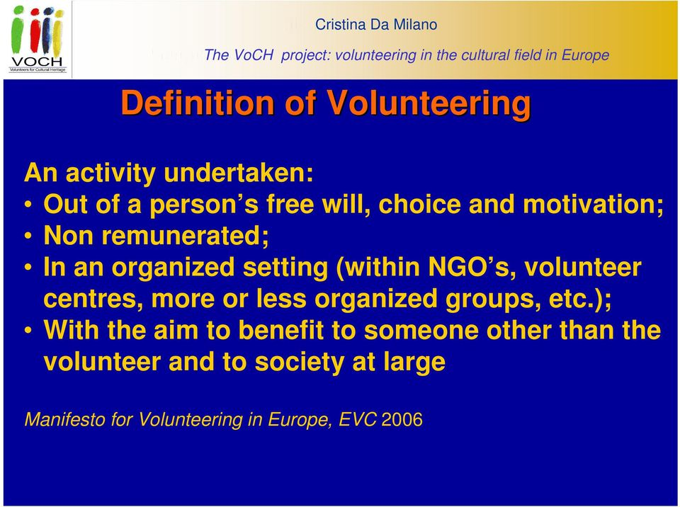 remunerated; In an organized setting (within NGO s, volunteer centres, more or less organized groups, etc.