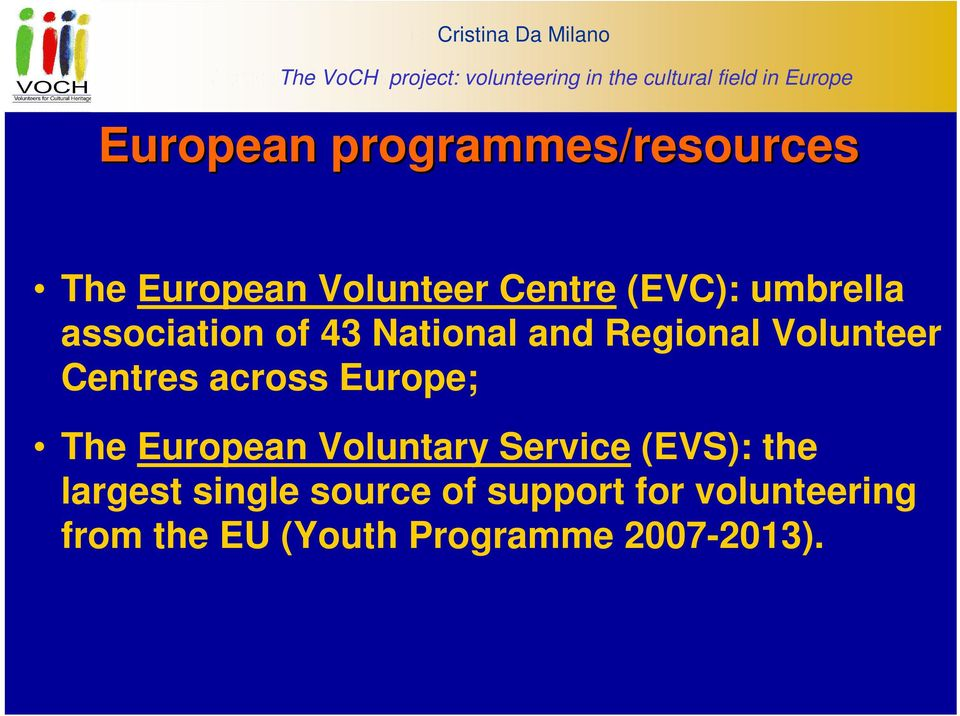 association of 43 National and Regional Volunteer Centres across Europe; The European Voluntary