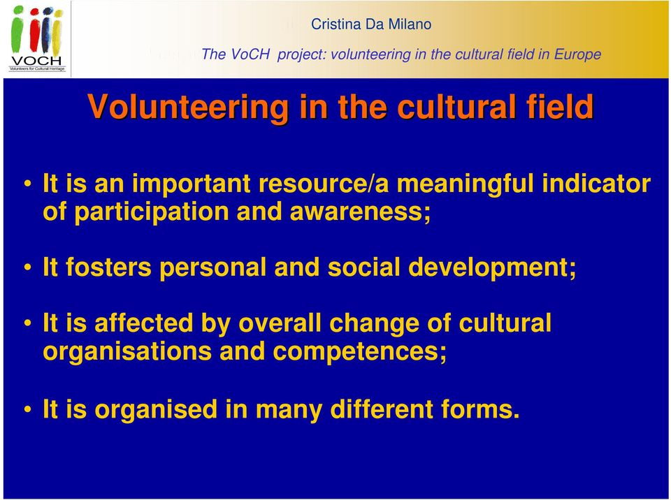 meaningful indicator of participation and awareness; It fosters personal and social development; It