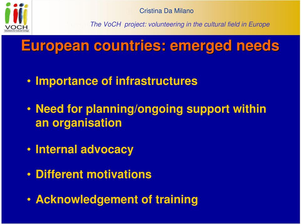 Importance of infrastructures Need for planning/ongoing support within an