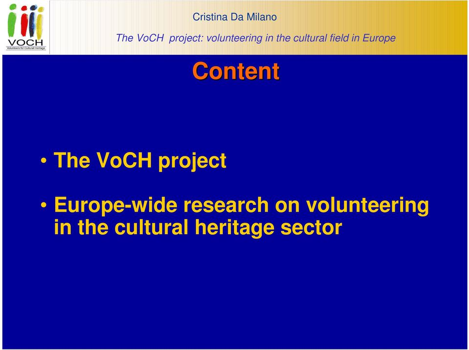 Europe Content The VoCH project Europe-wide