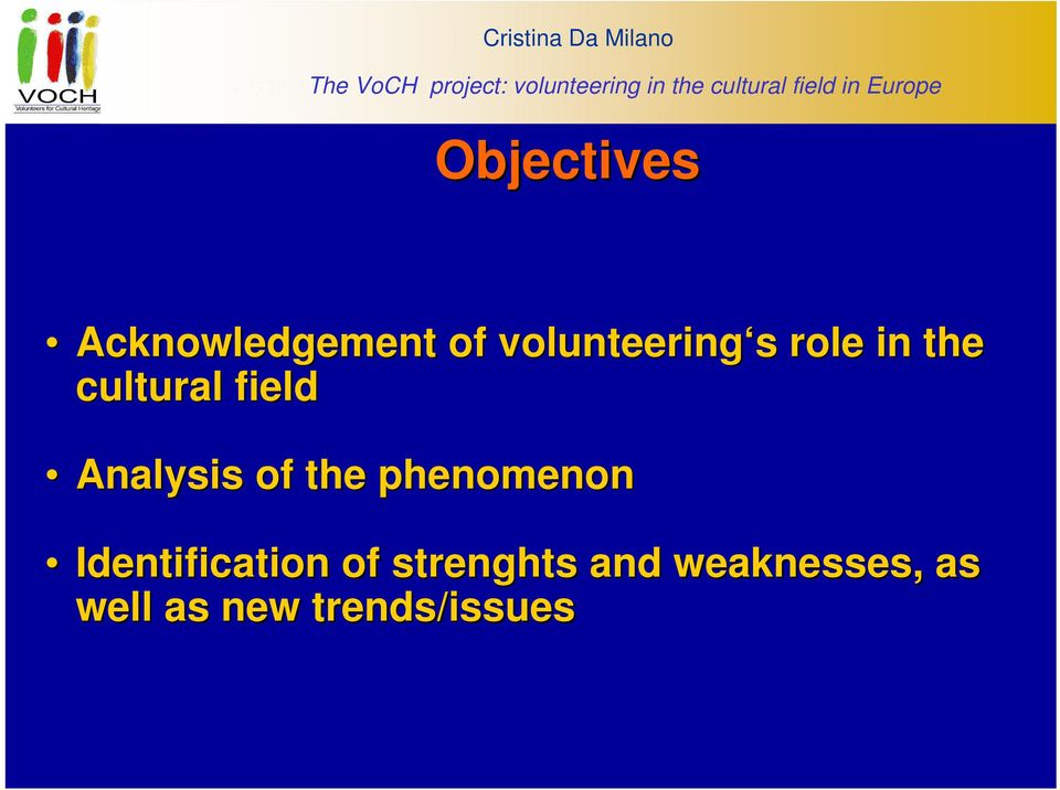 Acknowledgement of volunteering s s role in the cultural field Analysis