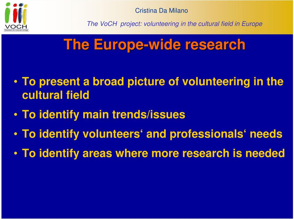 picture of volunteering in the cultural field To identify main trends/issues To