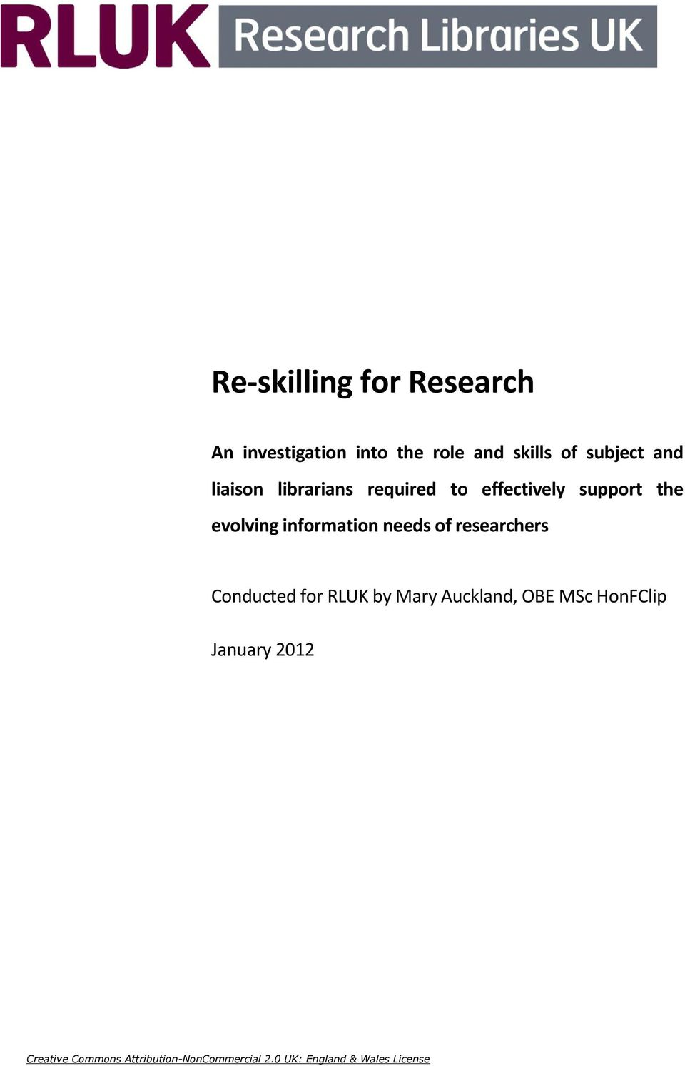needs of researchers Conducted for RLUK by Mary Auckland, OBE MSc HonFClip