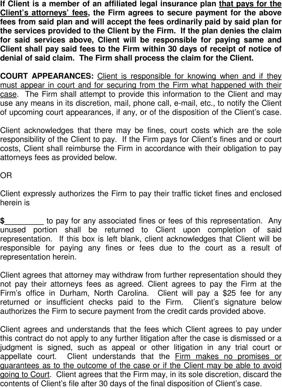 If the plan denies the claim for said services above, Client will be responsible for paying same and Client shall pay said fees to the Firm within 30 days of receipt of notice of denial of said claim.