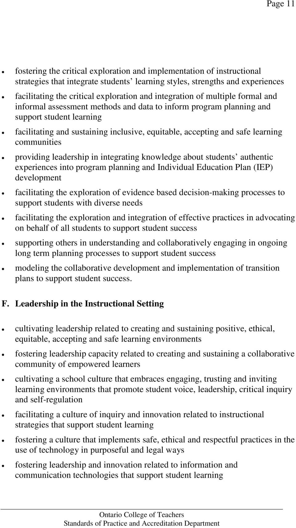 learning communities providing leadership in integrating knowledge about students authentic experiences into program planning and Individual Education Plan (IEP) development facilitating the