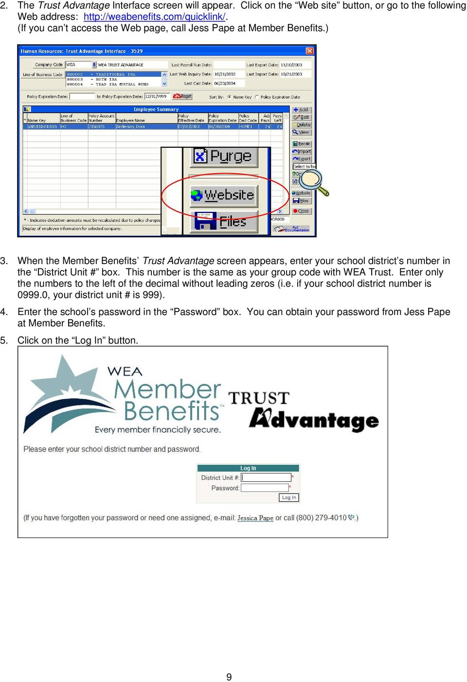 When the Member Benefits Trust Advantage screen appears, enter your school district s number in the District Unit # box.